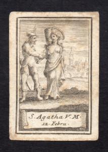 S. AGATHA V. M. (S. Agata) Xilografia su carta. Italia, metà del XVII secolo