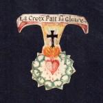 LA CROIX FAIT LA GLOIRE (La Croce è la Gloria)